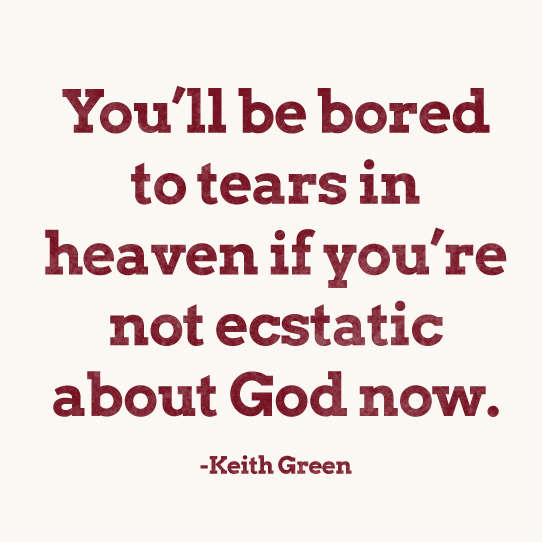 Heaven quote from Keith Green