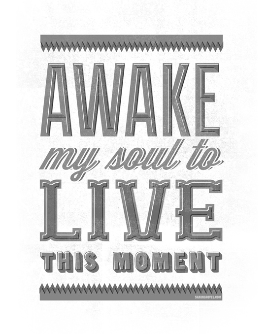 Awake My Soul Black & White printable 16x20