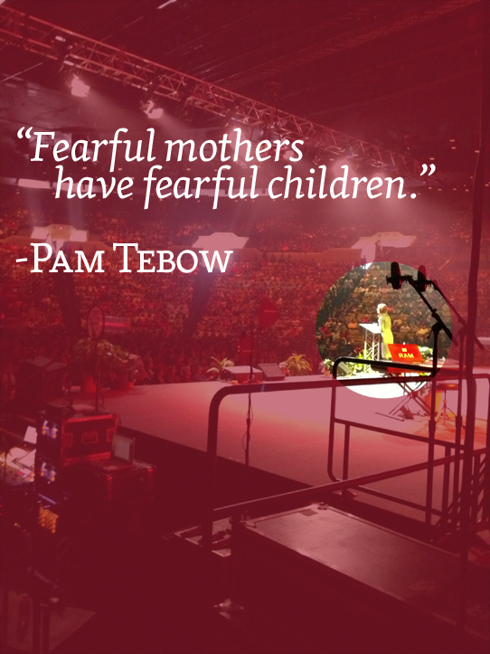 Pam-Tebow-Fearful-mothers-have-fearful-children-quote