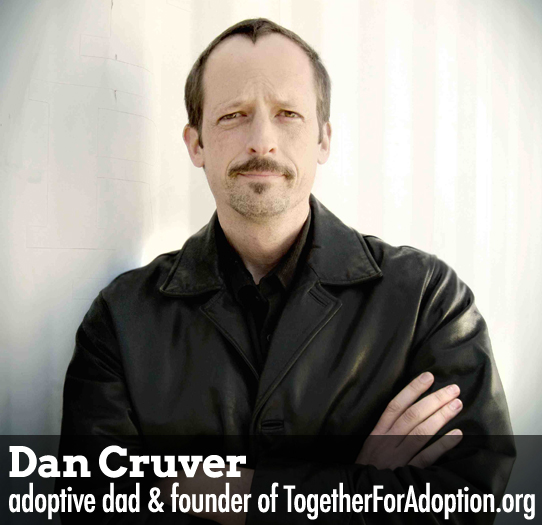 Dan Cruver, founder of Together For Adoption