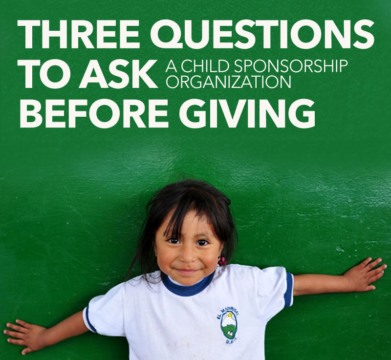 three questions to ask a child sponsorship organization before giving